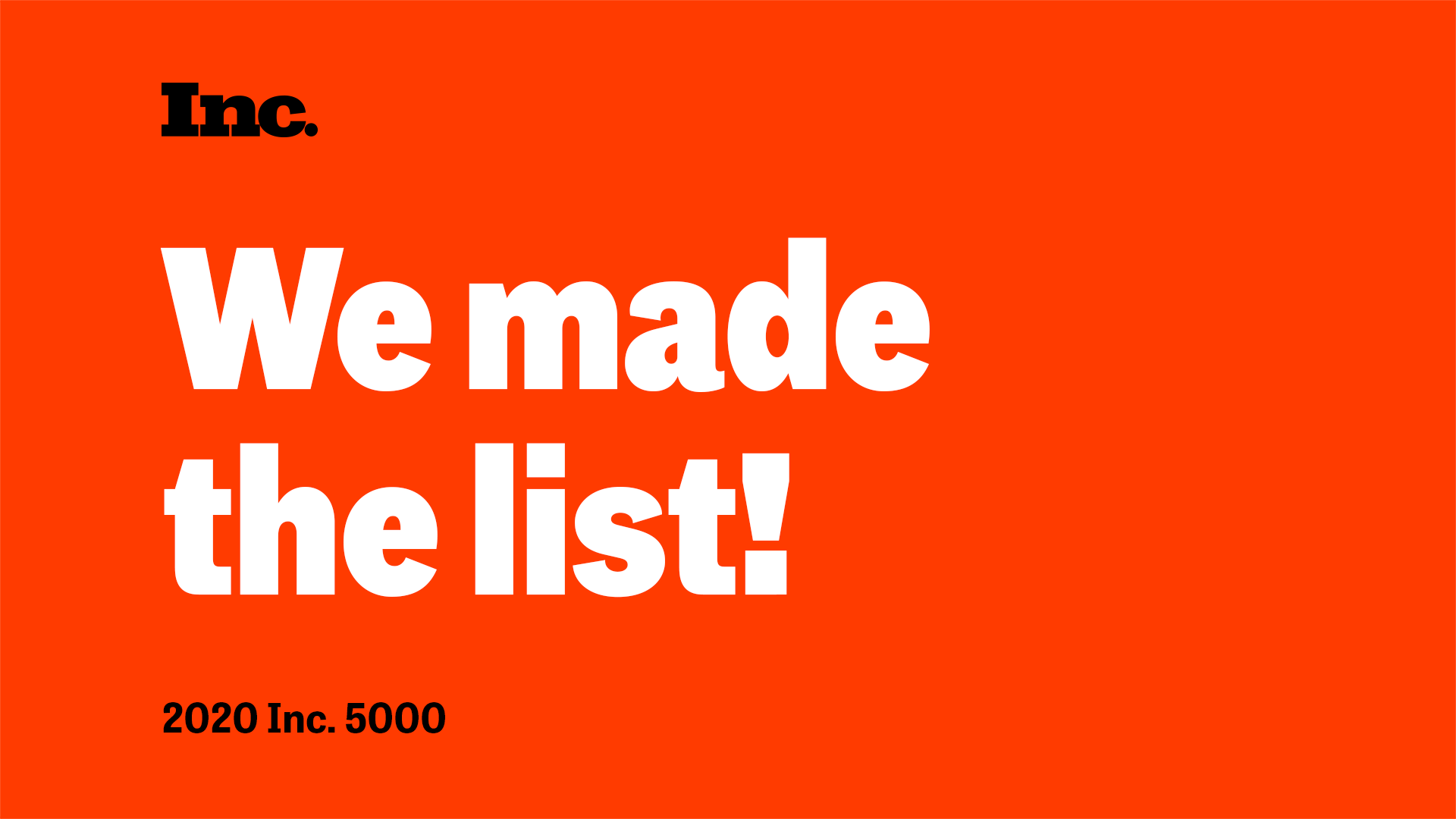 2020 Inc. 5000 We made the list!